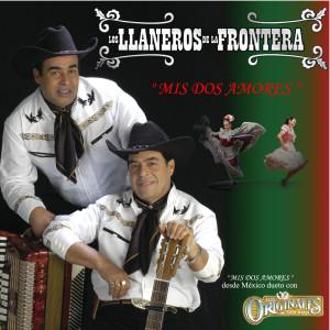 Mis Dos Amores 2006 Los Llaneros De La Frontera