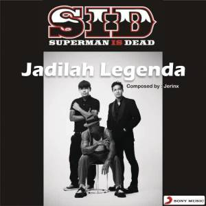 Jadilah Legenda (Single Version) dari Superman Is Dead