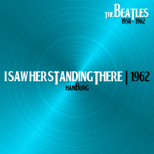Listen to I Saw Her Standing There (Hamburg, 31Dec62) song with lyrics from The Beatles