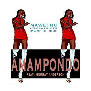 Listen to Mawethu Compatriots Mix song with lyrics from Murray Anderson