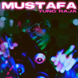 Listen to Mustafa song with lyrics from Yung Raja