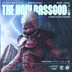Yellow Claw的專輯The Holy Bassgod EP (Dysomia Remixes) (Explicit)