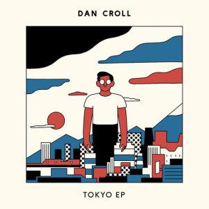 Dan Croll的專輯Tokyo - EP