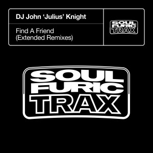 Album Find A Friend (Extended Remixes) from DJ John 'Julius' Knight
