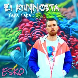 Album Ei Kiinnosta (Yada yada) (Explicit) from Esko