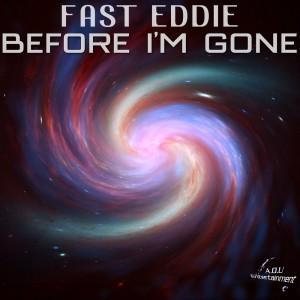 Album Before I'm Gone from Fast Eddie