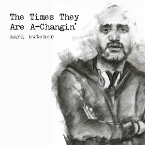 Album The Times They Are A-Changin' from Mark Butcher
