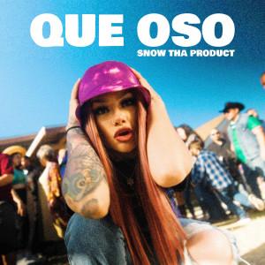 Que Oso (Explicit) dari Snow tha Product