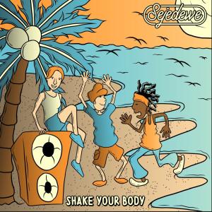 Shake Your Body dari Sejedewe