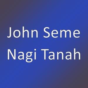 Nagi Tanah dari John Seme