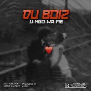 Listen to U-NGO-WA-ME song with lyrics from Du Boiz (SA)