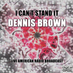 Album I Can't Stand It from Dennis Brown