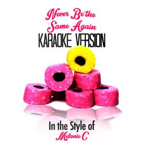 Karaoke - Ameritz的專輯Never Be the Same Again (In the Style of Melanie C) [Karaoke Version] - Single