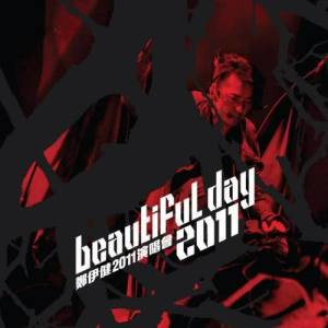Album Beautiful Day 2011 Concert from 郑伊健