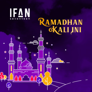 Listen to Ramadhan Kali Ini song with lyrics from Ifan Seventeen
