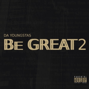 Listen to Be Great 2 song with lyrics from Da Youngsta's