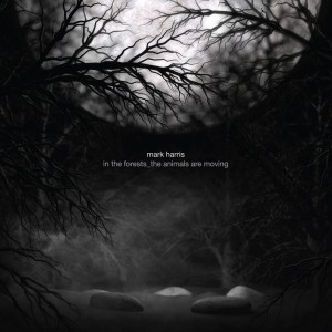 Mark Harris的專輯In The Forests_The Animals Are Moving