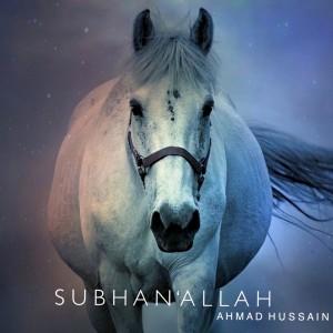 Subhanallah dari Ahmad Hussain
