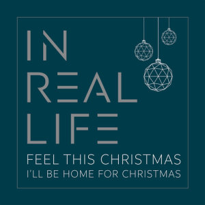 Album Feel This Christmas / I'll Be Home for Christmas from In Real Life