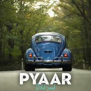 Album Pyaar from Bilal Saeed