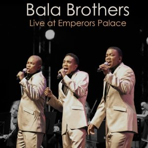Album Live at Emperors Palace from Bala Brothers