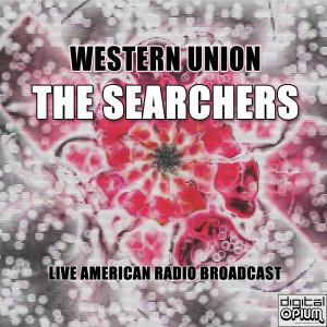 The Searchers的專輯Western Union (Live)