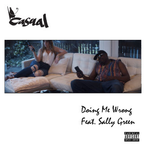 Album Doing Me Wrong (feat. Sally Green) from Casual