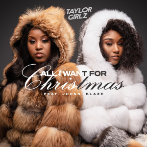 Album All I Want for Christmas (Explicit) from Taylor Girlz