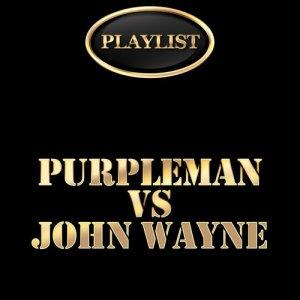 Album Purpleman vs John Wayne Playlist from Purple Man