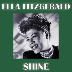 Ella Fitzgerald的專輯Shine