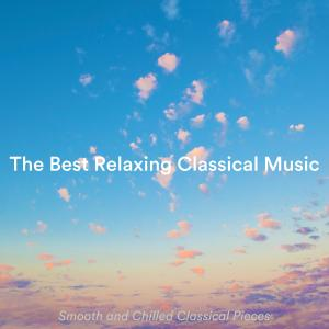 Album The Best Relaxing Classical Music: Smooth and Chilled Classical Pieces from Jonathan Sarlat