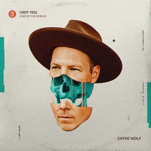 Album I Got You (End of the World) from Zayde Wølf