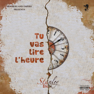 Album Tu vas lire l'heure (Explicit) from Stanley Enow