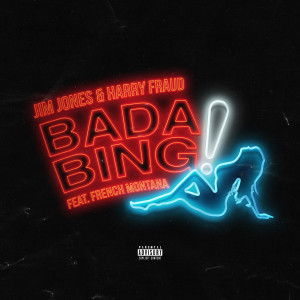 Album Bada Bing (feat. French Montana) from Jim Jones