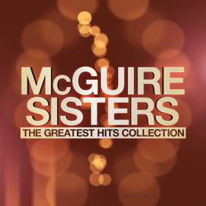 Album The Greatest Hits Collection from McGuire Sisters