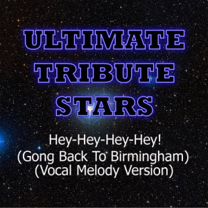 Ultimate Tribute Stars的專輯Bob Seger - Hey-Hey-Hey-Hey! (Gong Back To Birmingham) (Vocal Version Version)