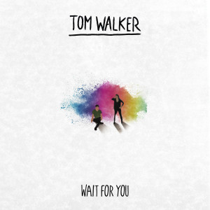Album Wait for You from Tom Walker
