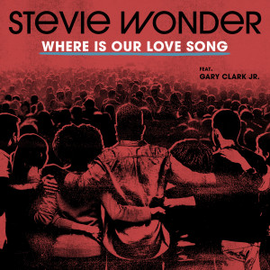 Album Where Is Our Love Song from Stevie Wonder