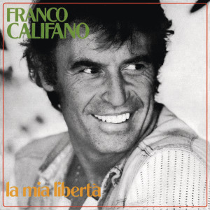 Album La mia libertà from Franco Califano