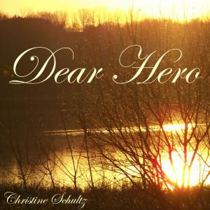 Album Dear Hero from Christine Schultz