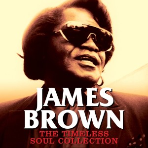 James Brown的專輯The Timeless Soul Collection (De)