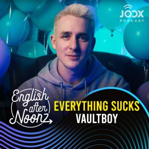อัลบัม English AfterNoonz: Everything sucks - vaultboy ศิลปิน English AfterNoonz [ครูนุ่น Podcast]