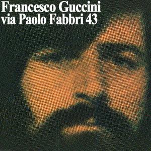 Via Paolo Fabbri 43 2007 Francesco Guccini