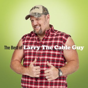 Album The Best Of Larry The Cable Guy from Larry The Cable Guy