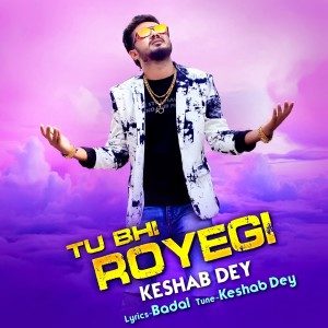 Album Tu Bhi Royegi from Keshab Dey