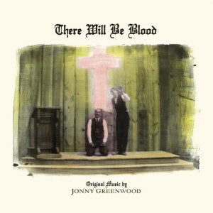 Album There Will Be Blood (Music from the Motion Picture) from Jonny Greenwood