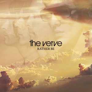 Rather Be 2008 The Verve