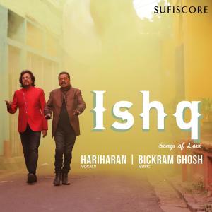 Album Ishq - Songs Of Love from Hariharan