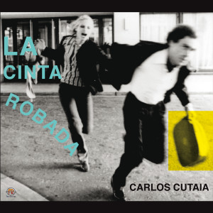 La Cinta Robada 2010 Carlos Cutaia
