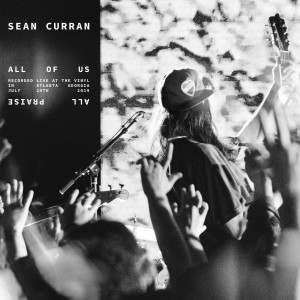 Album All Of Us (All Praise) [Live] from Sean Curran